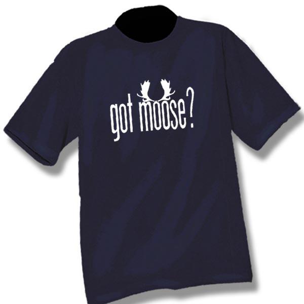Got MooseScreen Print T-Shirt